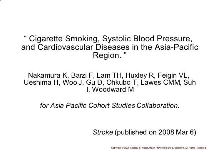 "<ul><li>""  Cigarette Smoking, Systolic Blood Pressure, and Cardiovascular Diseases in the Asia-Pacific Region. "" </li></ul..."
