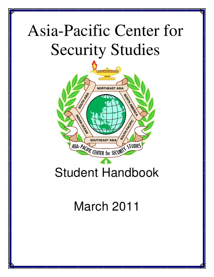 Asia-Pacific Center for   Security Studies    Student Handbook      March 2011