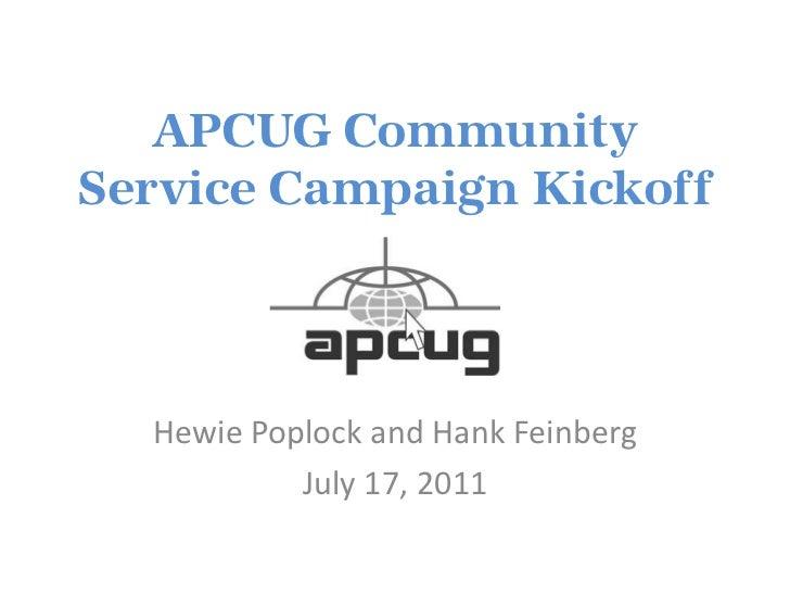 APCUG Community Service Campaign Kickoff<br />Hewie Poplock and Hank Feinberg<br />July 17, 2011<br />
