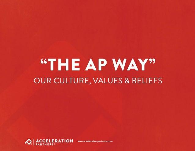 """THE AP WAY"" OUR CULTURE, VALUES & BELIEFS www.accelerationpartners.com"