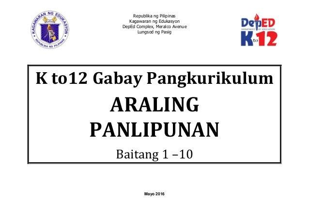 Republika ng Pilipinas Kagawaran ng Edukasyon DepEd Complex, Meralco Avenue Lungsod ng Pasig Mayo 2016 K to12 Gabay Pangku...
