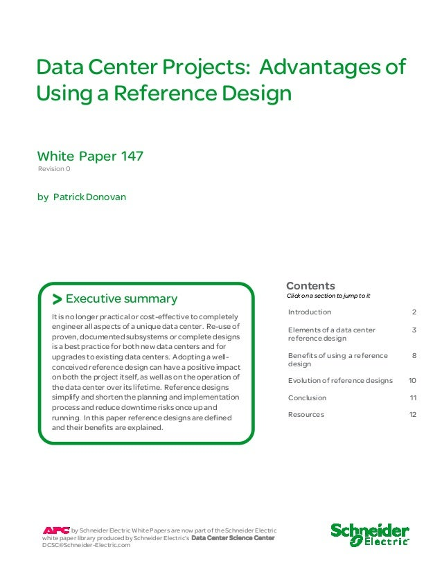 Data Center Projects: Advantages of Using a Reference Design Revision 0 by Patrick Donovan Introduction 2 Elements of a da...