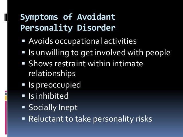 dating someone with avoidant personality How to overcome an avoidant personality disorder most of the time, when therapy doesn't help someone with.