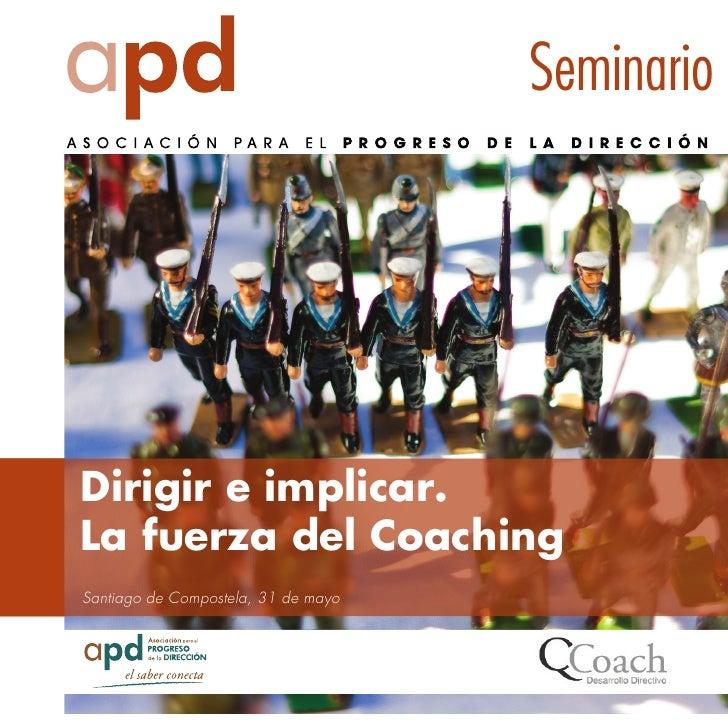 SeminarioDirigir e implicar.La fuerza del CoachingSantiago de Compostela, 31 de mayo