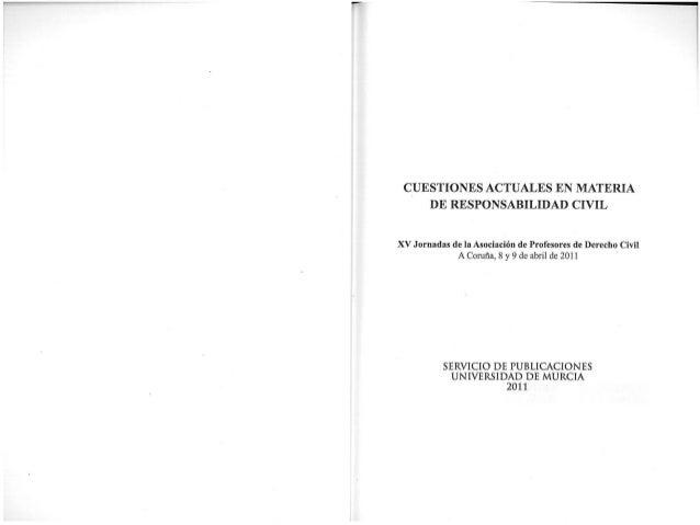 CUESTIONES ACTUALES EN MATERIA    DE RESPONSABILIDAD CIVILXV Jornadas de la Asociación de Profesores de Derecho Civil     ...