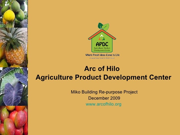 Miko Building Re-purpose Project December 2009 www.arcofhilo.org   Arc of Hilo   Agriculture Product Development Center