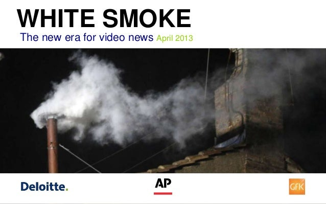 WHITE SMOKEThe new era for video news April 2013