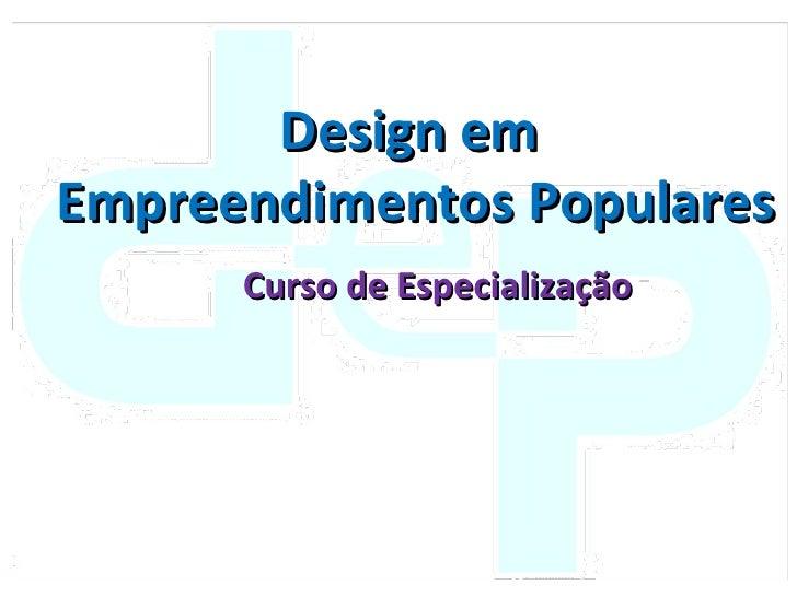 Design em Empreendimentos Populares Curso de Especialização