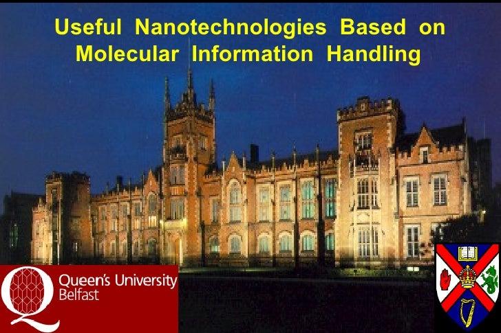 Useful  Nanotechnologies  Based  on Molecular  Information  Handling
