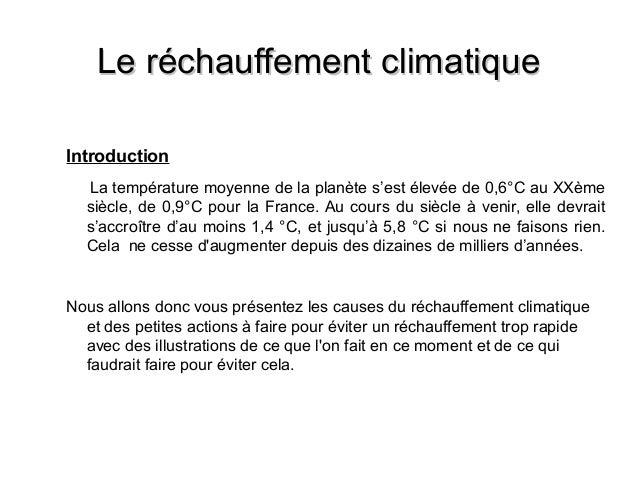 Le réchauffement climatiqueLe réchauffement climatique Introduction La température moyenne de la planète s'est élevée de 0...