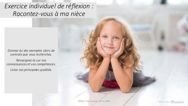 Exercice individuel de réflexion : Racontez-vous à ma nièce 19APDIQ - Elsa Drevon - 24.11.2016 Photo via VisualHunt Donnez...