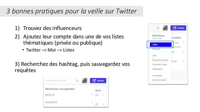 1) Trouvez des influenceurs 2) Ajoutez leur compte dans une de vos listes thématiques (privée ou publique) • Twitter –> Mo...