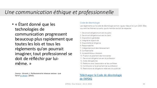 Une communication éthique et professionnelle • « Étant donné que les technologies de communication progressent beaucoup pl...