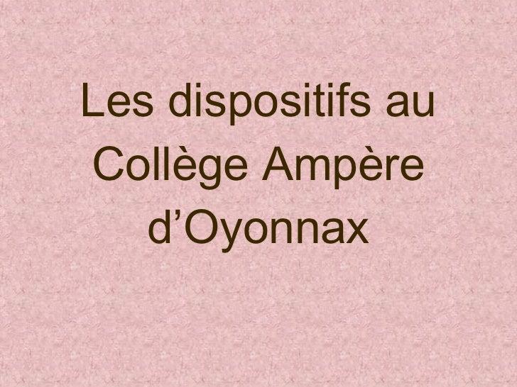Les dispositifs au Collège Ampère d'Oyonnax