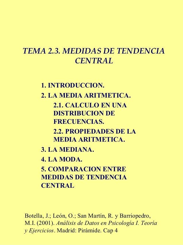 TEMA 2.3. MEDIDAS DE TENDENCIA CENTRAL 1. INTRODUCCION. 2. LA MEDIA ARITMETICA. 2.1. CALCULO EN UNA DISTRIBUCION DE FRECUE...