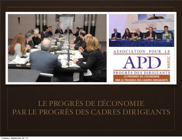 LE PROGRÈS DE L'ÉCONOMIE PAR LE PROGRÈS DES CADRES DIRIGEANTS Tuesday, September 24, 13