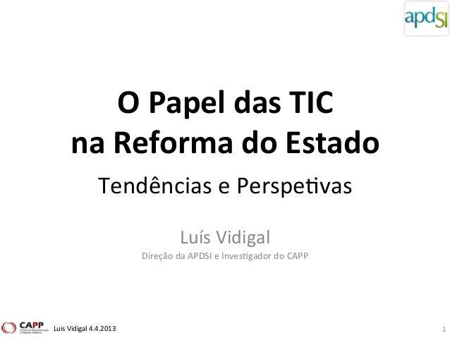 O Papel das TIC         na Reforma do Estado           Tendências e Perspe9vas                    ...