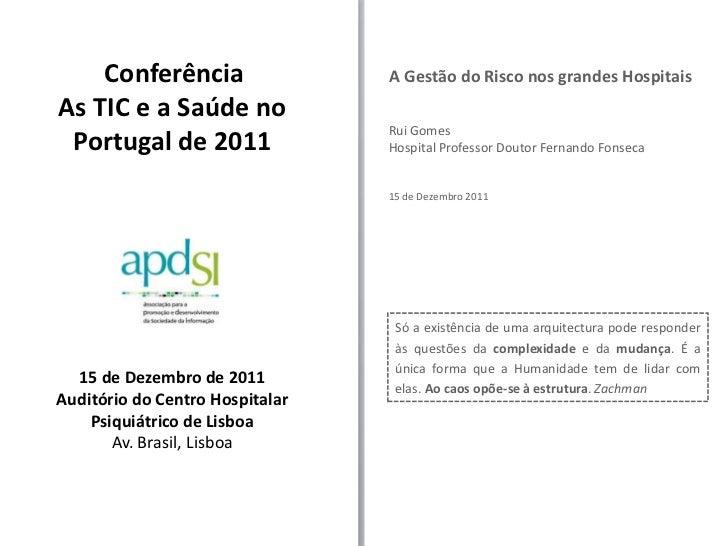 Conferência                  A Gestão do Risco nos grandes HospitaisAs TIC e a Saúde no                                 Ru...