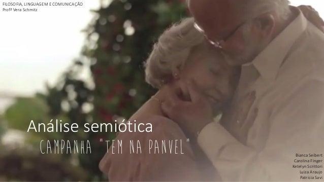 "Análise semiótica  Campanha ""Tem na Panvel""  Bianca Seibert  Carolina Finger  Ketelyn Scrittori  Luiza Araujo  PatriciaSav..."