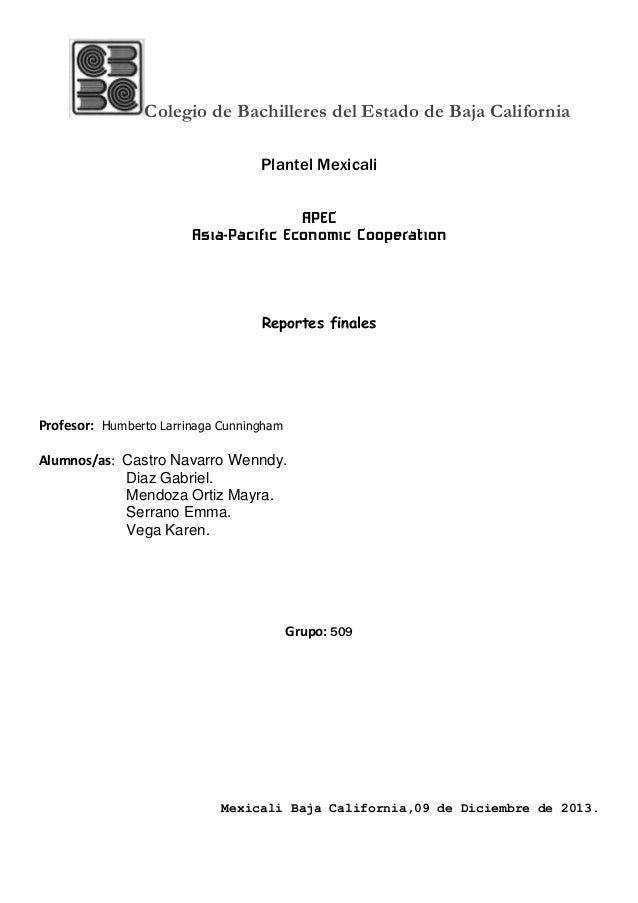 Colegio de Bachilleres del Estado de Baja California Plantel Mexicali  APEC Asia-Pacific Economic Cooperation  Reportes fi...