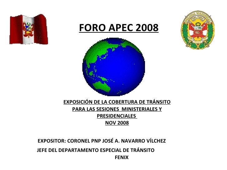 EXPOSICIÓN DE LA COBERTURA DE TRÁNSITO PARA LAS SESIONES  MINISTERIALES Y PRESIDENCIALES  NOV 2008 FORO APEC 2008 EXPOSITO...