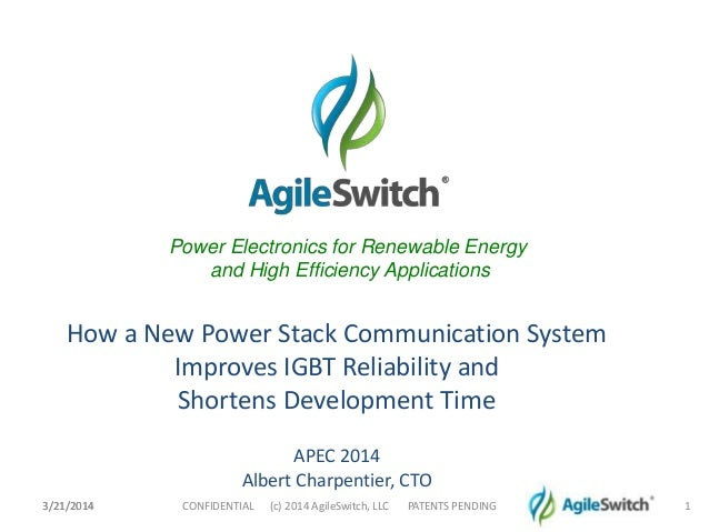 3/21/20143/21/2014 1 Power Electronics for Renewable Energy and High Efficiency Applications How a New Power Stack Communi...