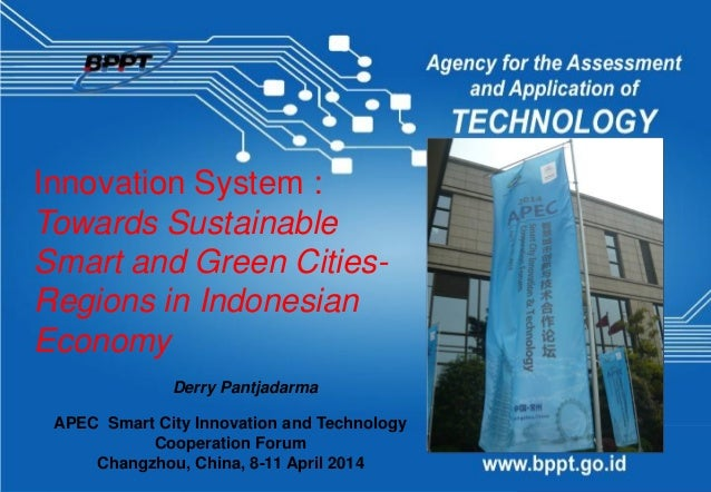 Innovation System : Towards Sustainable Smart and Green Cities- Regions in Indonesian Economy APEC Smart City Innovation a...