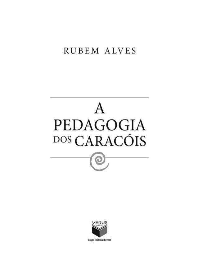 A pedagogia dos caracois   rubem alves Slide 3