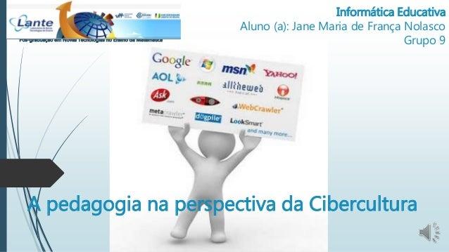 Informática Educativa  Aluno (a): Jane Maria de França Nolasco  Pós-graduação em Novas Tecnologias no Ensino da Matemática...