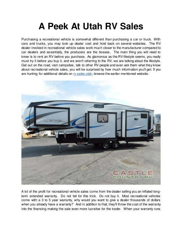 A Peek At Utah RV Sales Purchasing a recreational vehicle is somewhat different than purchasing a car or truck. With cars ...