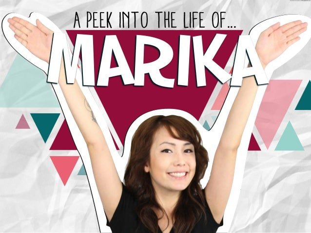 A Peek into the Life of... Marika