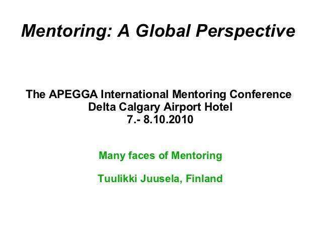 Mentoring: A Global PerspectiveThe APEGGA International Mentoring Conference         Delta Calgary Airport Hotel          ...
