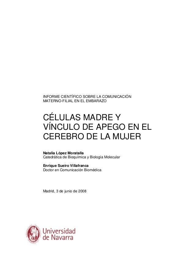 INFORME CIENTÍFICO SOBRE LA COMUNICACIÓN MATERNO-FILIAL EN EL EMBARAZO CÉLULAS MADRE Y VÍNCULO DE APEGO EN EL CEREBRO DE L...