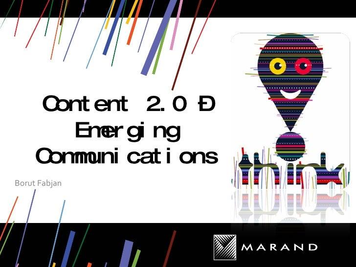 Content 2.0 – Emerging Communications Borut Fabjan
