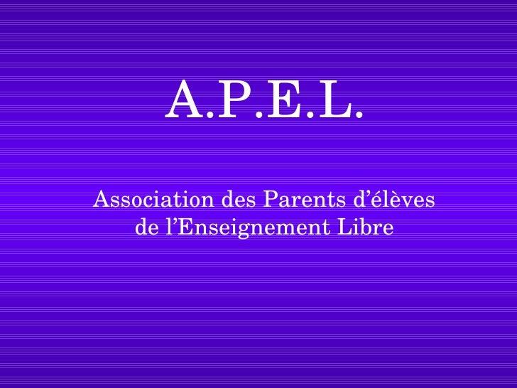 A.P.E.L. Association des Parents d'élèves de l'Enseignement Libre