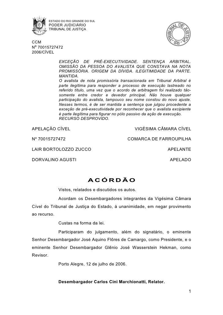 ESTADO DO RIO GRANDE DO SUL            PODER JUDICIÁRIO            TRIBUNAL DE JUSTIÇA   CCM Nº 70015727472 2006/CÍVEL    ...
