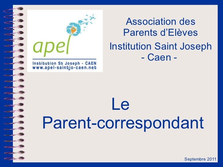 Le  Parent-correspondant Association des Parents d'Elèves Institution Saint Joseph - Caen -  Septembre 2011