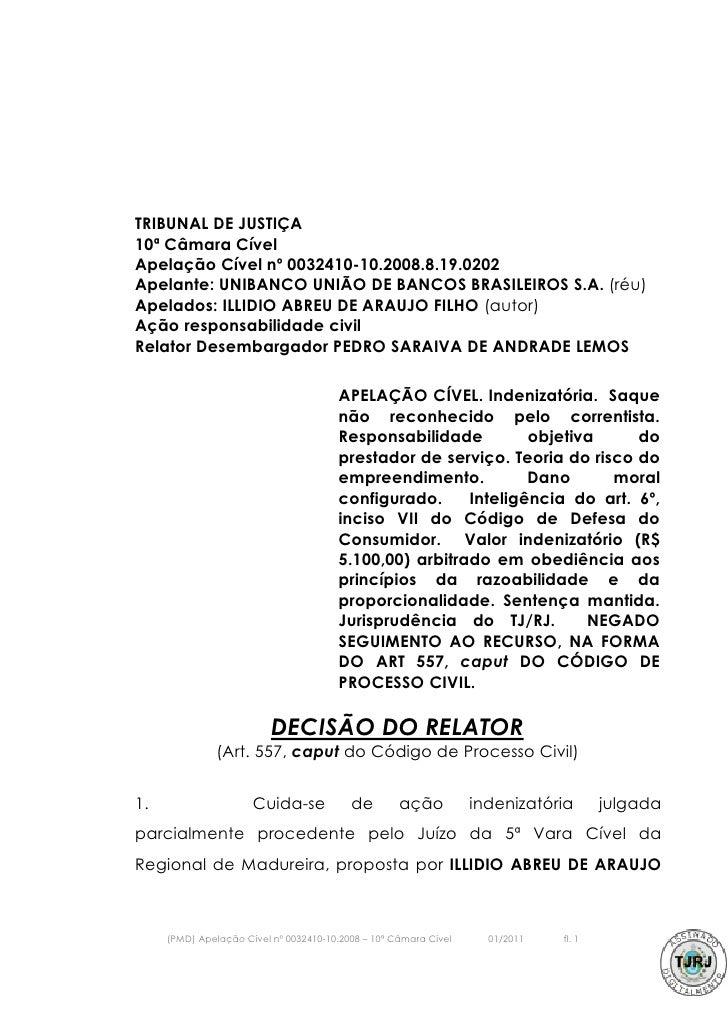 TRIBUNAL DE JUSTIÇA10ª Câmara CívelApelação Cível nº 0032410-10.2008.8.19.0202Apelante: UNIBANCO UNIÃO DE BANCOS BRASILEIR...