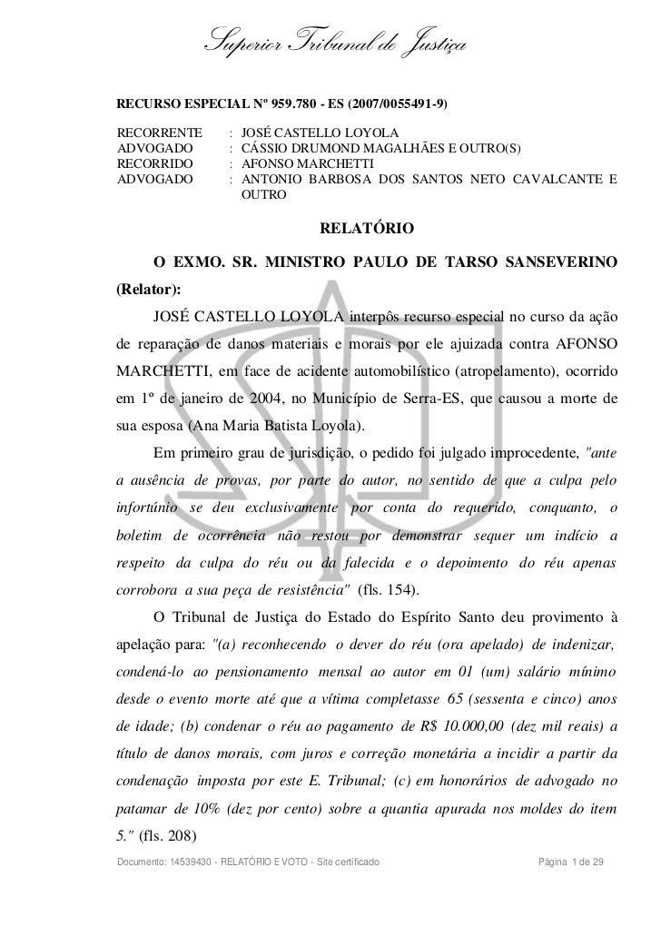 Superior Tribunal de JustiçaRECURSO ESPECIAL Nº 959.780 - ES (2007/0055491-9)RECORRENTE              :   JOSÉ CASTELLO LOY...