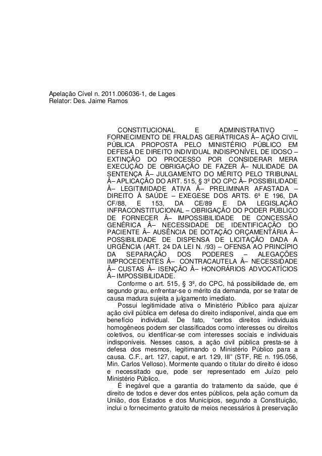 Apelação Cível n. 2011.006036-1, de Lages Relator: Des. Jaime Ramos CONSTITUCIONAL E ADMINISTRATIVO – FORNECIMENTO DE FRAL...