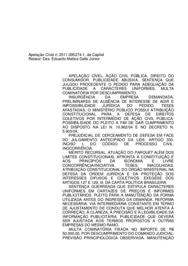 Apelação Cível n. 2011.095274-1, da Capital Relator: Des. Eduardo Mattos Gallo Júnior APELAÇÃO CÍVEL. AÇÃO CIVIL PÚBLICA. ...