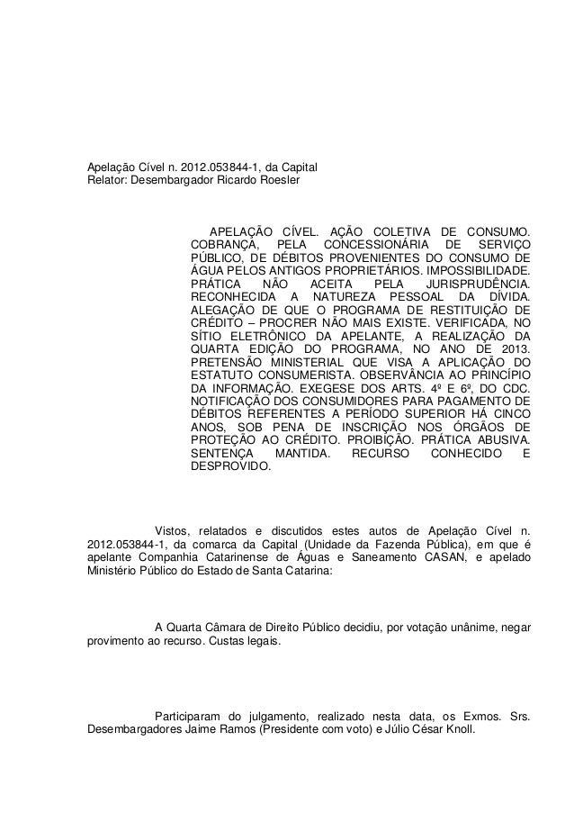 Apelação Cível n. 2012.053844-1, da Capital Relator: Desembargador Ricardo Roesler APELAÇÃO CÍVEL. AÇÃO COLETIVA DE CONSUM...