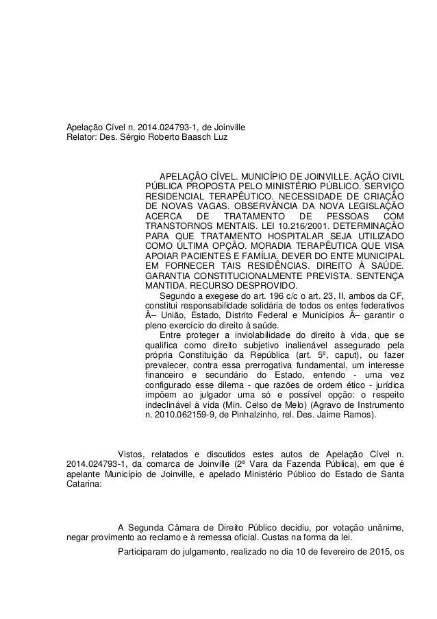 Apelação Cível n. 2014.024793-1, de Joinville Relator: Des. Sérgio Roberto Baasch Luz APELAÇÃO CÍVEL. MUNICÍPIO DE JOINVIL...