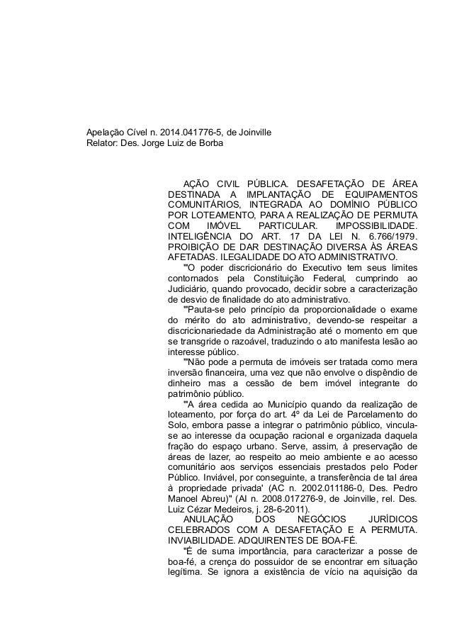Apelação Cível n. 2014.041776-5, de Joinville Relator: Des. Jorge Luiz de Borba AÇÃO CIVIL PÚBLICA. DESAFETAÇÃO DE ÁREA DE...