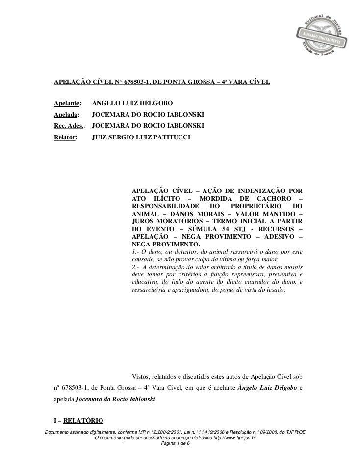 APELAÇÃO CÍVEL N° 678503-1, DE PONTA GROSSA – 4ª VARA CÍVEL    Apelante:        ANGELO LUIZ DELGOBO    Apelada:         JO...
