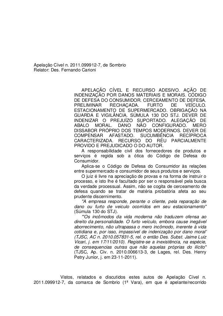 Apelação Cível n. 2011.099912-7, de SombrioRelator: Des. Fernando Carioni                      APELAÇÃO CÍVEL E RECURSO AD...