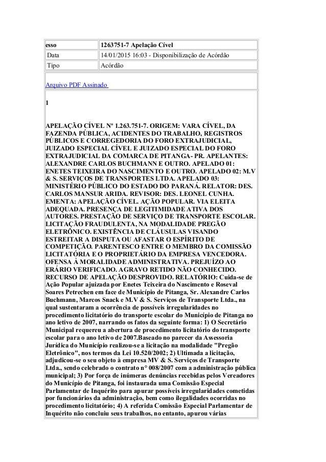 esso 1263751-7 Apelação Cível Data 14/01/2015 16:03 - Disponibilização de Acórdão Tipo Acórdão Arquivo PDF Assinado 1 APEL...