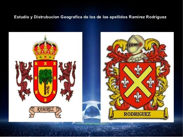 Estudio y Distrubucion Geografica de los de los apellidos Ramirez Rodriguez