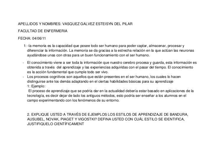 APELLIDOS Y NOMBRES: VASQUEZ GALVEZ ESTEISYN DEL PILAR<br />FACULTAD DE ENFERMERIA<br />FECHA: 04/06/11<br />1: -la memori...