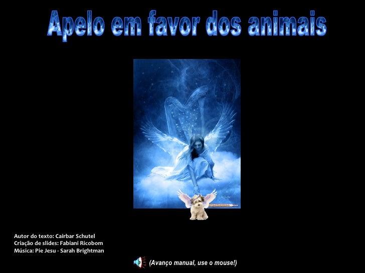 Autor do texto: Cairbar SchutelCriação de slides: Fabiani RicobomMúsica: Pie Jesu - Sarah Brightman                       ...